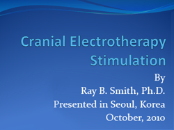 Book cover, Cranial Electrotherapy Presentation by Dr. Ray B. Smith
